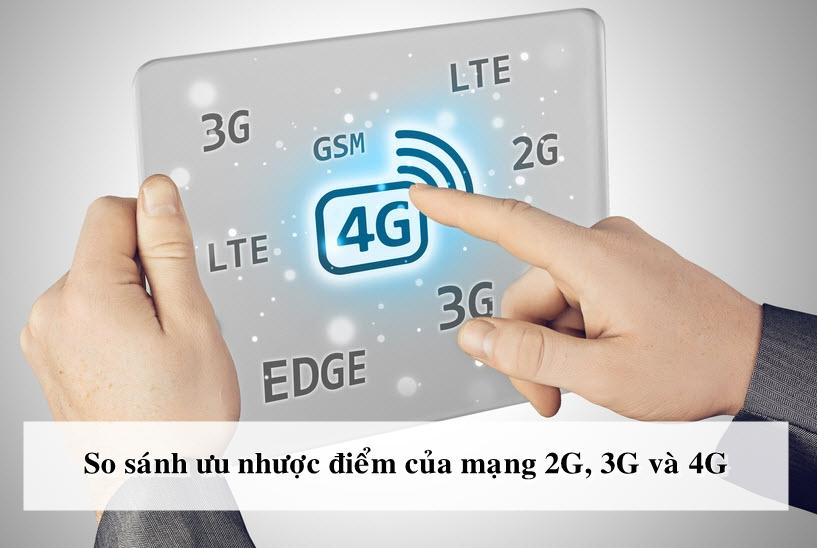 Ưu Nhược Điểm Của Mạng 2G, 3G Và 4G